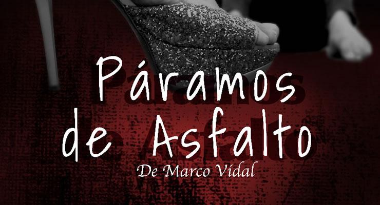 Páramos de asfalto: reseña teatral de la obra de Marco Vidal